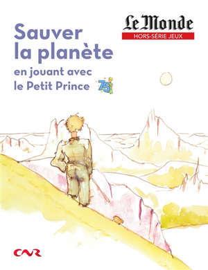 Sauver la planète : en jouant avec le Petit Prince