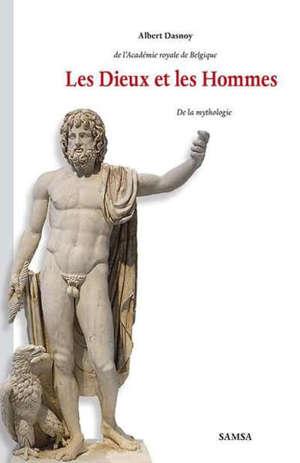 Les dieux et les hommes : de la mythologie