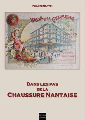 Dans les pas de la chaussure nantaise : une histoire de l'industrie de la chaussure et du cuir à Nantes