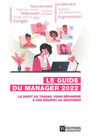 Le guide du manager 2022 : le droit du travail pour répondre à vos équipes au quotidien
