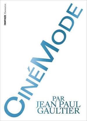 Cinémode par Jean-Paul Gaultier : exposition, Paris, Cinémathèque française, du 4 octobre 2021 au 16 janvier 2022