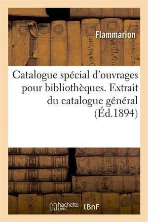 Catalogue spécial d'ouvrages pour bibliothèques Extrait du catalogue général