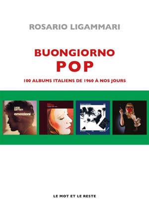 Buongiorno pop : 100 albums italiens de 1960 à nos jours