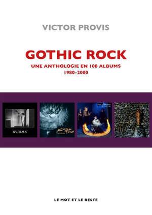 Gothic rock : une anthologie en 100 albums : 1980-2000