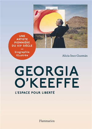 Georgia O'Keeffe : l'espace pour liberté