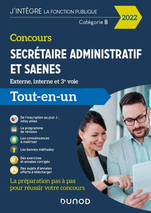 Concours secrétaire administratif et SAENES : externe, interne et 3e voie, catégorie B : tout-en-un 2022