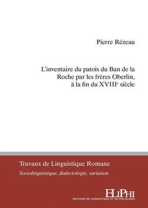 L'inventaire du patois du Ban de la Roche par les frères Oberlin, à la fin du XVIIIe siècle