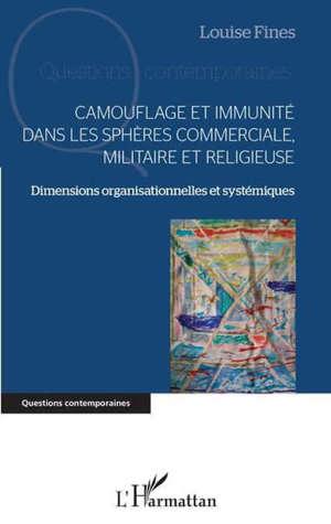 Camouflage et immunité dans les sphères commerciale, militaire et religieuse : dimensions organisationnelles et systémiques