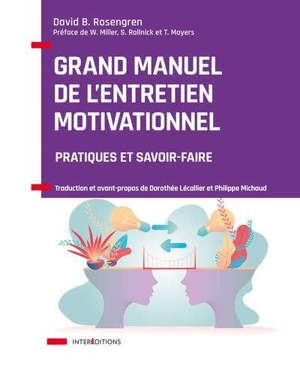 Grand manuel de l'entretien motivationnel : pratiques et savoir-faire