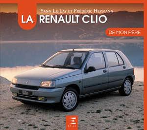 La Renault Clio de mon père