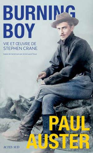 Burning boy : vie et oeuvre de Stephen Crane