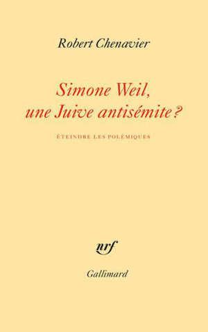 Simone Weil, une Juive antisémite ?