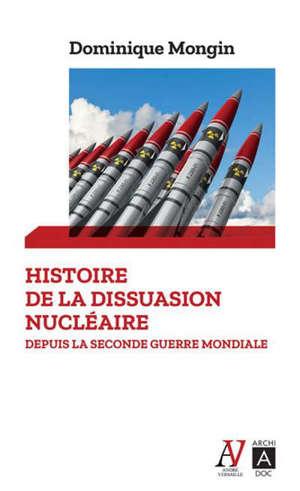Histoire de la dissuasion nucléaire depuis la Seconde Guerre mondiale