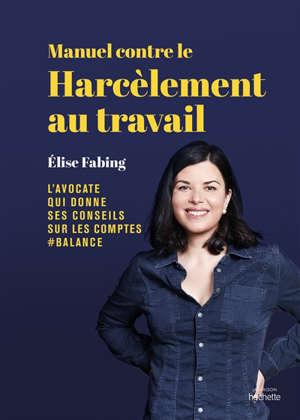 Manuel contre le harcèlement au travail : l'avocate qui donne ses conseils sur les comptes #balance