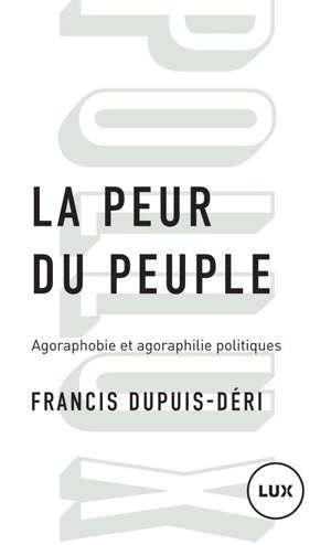 La peur du peuple : agoraphobie et agoraphilie politiques