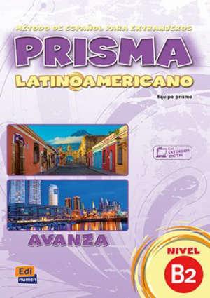 Prisma latinoamericano avanza, nivel B2 : metodo de espanol para extranjeros : libro del alumno