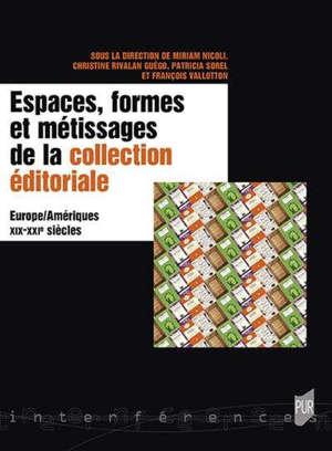 Espaces, formes et métissages de la collection éditoriale : Europe-Amériques XIX-XXIe siècles
