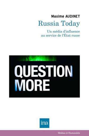 Russia Today (RT) : un média d'influence au service de l'Etat russe