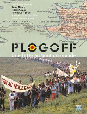 Plogoff : une lutte au bout du monde