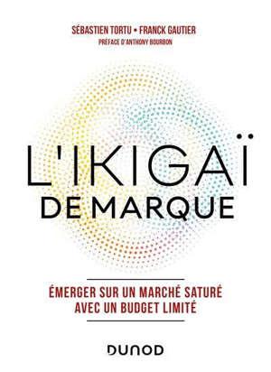 L'ikigaï de marque : émerger sur un marché saturé avec un budget limité