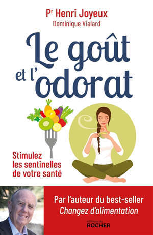 Le goût et l'odorat : stimulez les sentinelles de votre santé