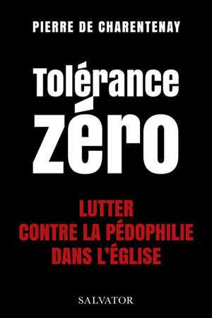 Tolérance zéro : lutter contre la pédophilie dans l'Eglise