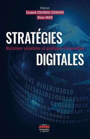 Stratégies digitales : mutations sociétales et pratiques d'innovation