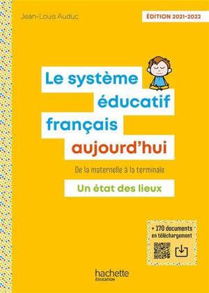 Le système éducatif français aujourd'hui : de la maternelle à la terminale : un état des lieux