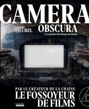 Camera obscura : les mystères de l'image au cinéma