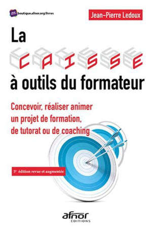 La caisse à outils du formateur : concevoir, réaliser, animer un projet de formation, de tutorat ou de coaching