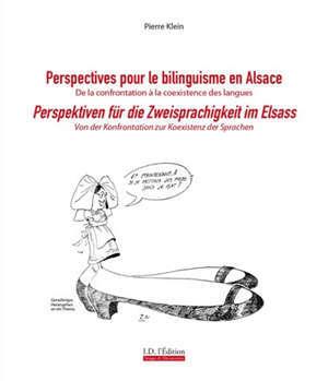 Perspectives pour le bilinguisme en Alsace : de la confrontation à la coexistence des langues. Perspektiven für die Zweisprachigkeit im Elsass : von der Konfrontation zur Koexistenz der Sprachen
