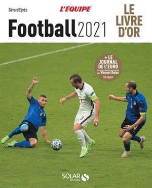 Football 2021 : le livre d'or