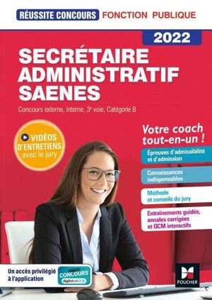 Secrétaire administratif SAENES : concours externe, interne, 3e voie, catégorie B, 2022 : tout-en-un !
