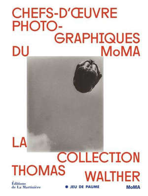 Chefs-d'oeuvre photographiques du MoMA : la collection Thomas Walther