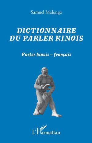 Dictionnaire du parler kinois : parler kinois-français : mots et expressions du lingala populaire de Kinshasa
