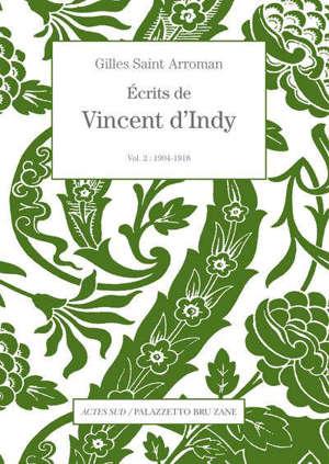 Ecrits de Vincent d'Indy. Volume 2, 1904-1918