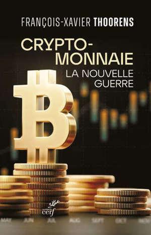 Cryptomonnaie : la nouvelle guerre