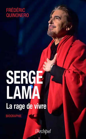 Serge Lama : la rage de vivre : biographie