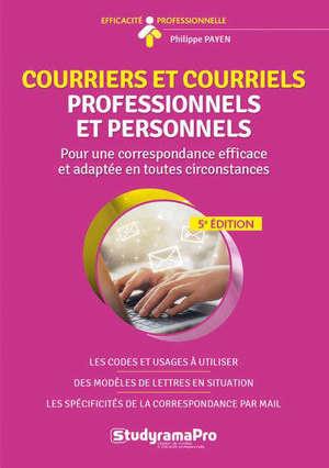 Courriers et courriels professionnels et personnels : pour une correspondance efficace et adaptée en toutes circonstances