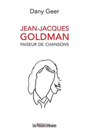 Jean-Jacques Goldman : faiseur de chansons