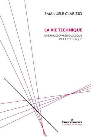 La vie technique : une philosophie biologique de la technique