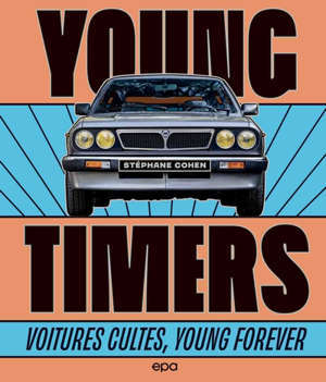 Youngtimers : voitures cultes, young forever