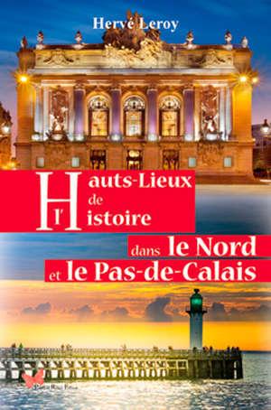 Hauts lieux de l'histoire dans le Nord et le Pas-de-Calais