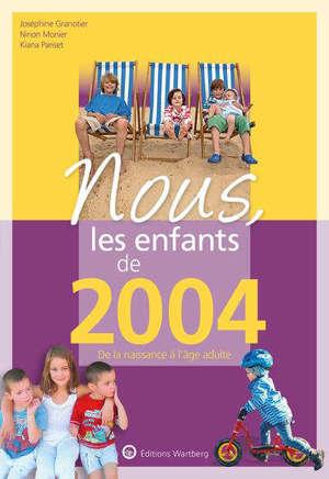 Nous, les enfants de 2004 : de la naissance à l'âge adulte