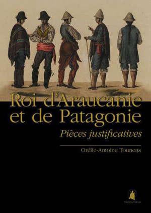 Roi d'Araucanie et de Patagonie : pièces justificatives