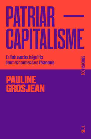Patriarcapitalisme : en finir avec les inégalités femmes-hommes