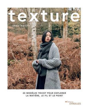 Texture : 20 modèles tricot pour explorer la matière, le fil et le point
