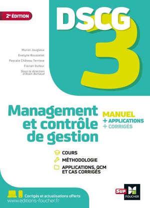 DSCG 3 management et contrôle de gestion : manuel + applications + corrigés