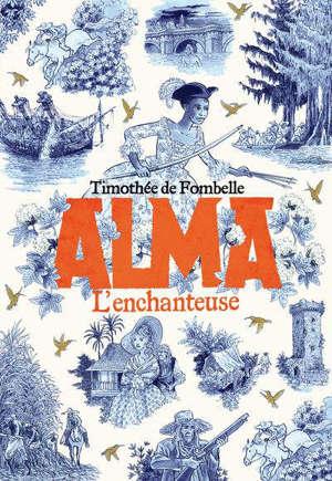 Alma. Volume 2, L'enchanteuse