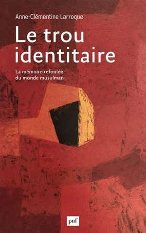 Le trou identitaire : sur la mémoire refoulée des mercenaires de l'Islam
